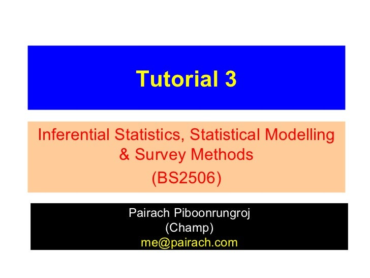 Tutorial 3Inferential Statistics, Statistical Modelling            & Survey Methods                 (BS2506)             P...