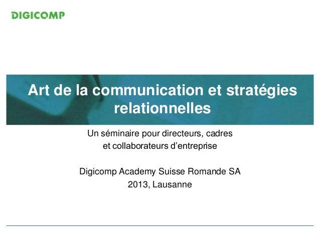 Art de la communication et stratégies relationnelles Un séminaire pour directeurs, cadres et collaborateurs d'entreprise D...