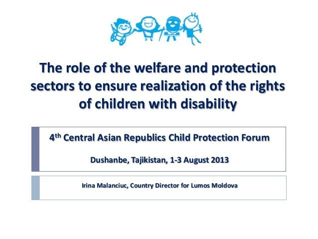 The role of the welfare and protection sectors to ensure realization of the rights of children with disability 4th Central...
