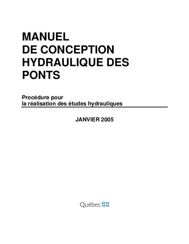 MANUEL DE CONCEPTION HYDRAULIQUE DES PONTS Procédure pour la réalisation des études hydrauliques JANVIER 2005