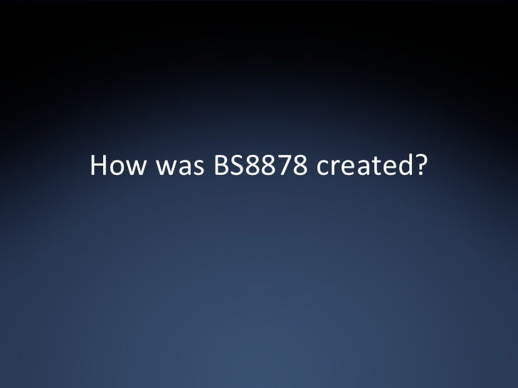 How was BS8878 created?