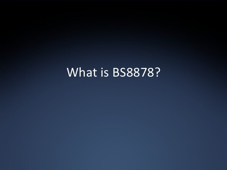 What is BS8878?