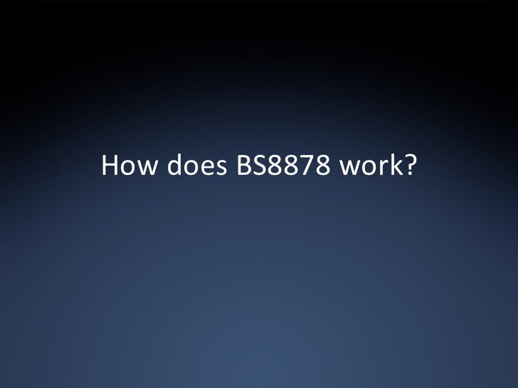 How does BS8878 work?