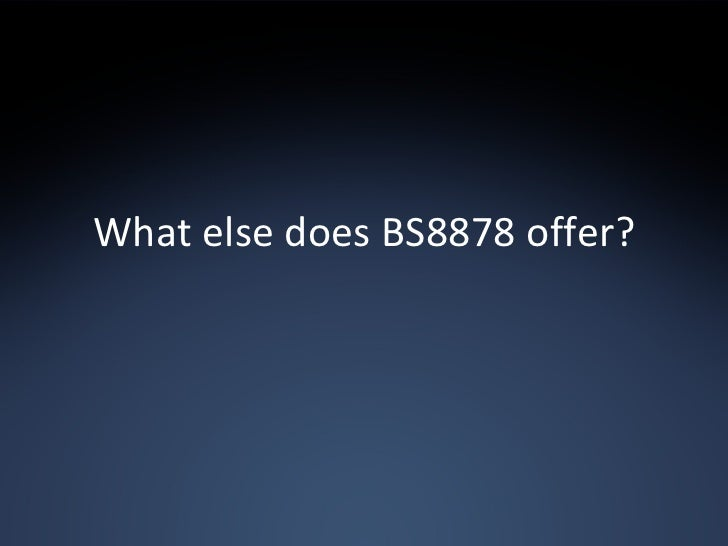 What else does BS8878 offer?