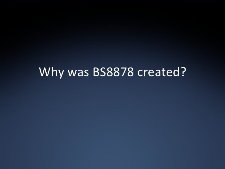 Why was BS8878 created?
