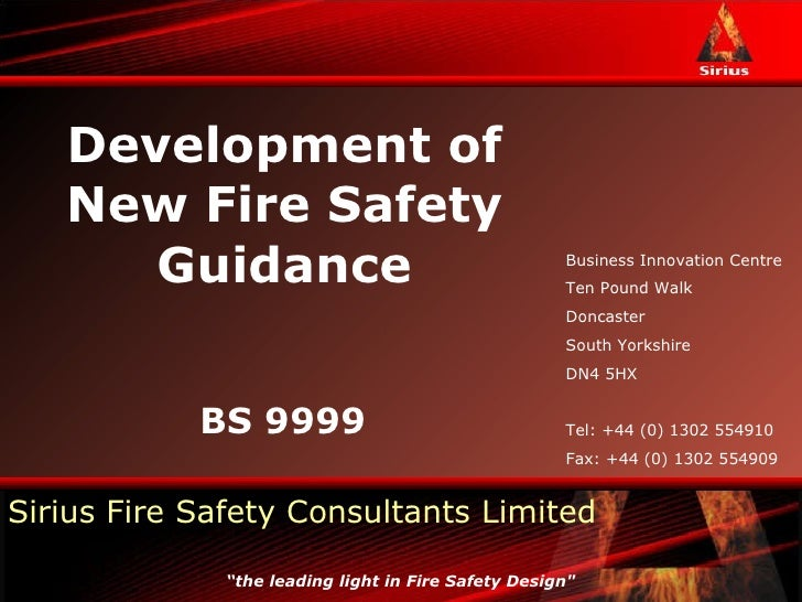 Development of New Fire Safety Guidance BS 9999 Business Innovation Centre Ten Pound Walk Doncaster South Yorkshire DN4 5H...