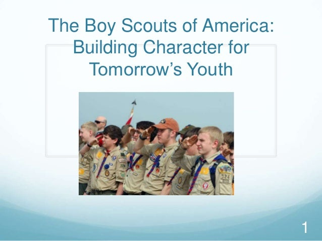 The Boy Scouts of America:  Building Character for    Tomorrow's Youth                             1