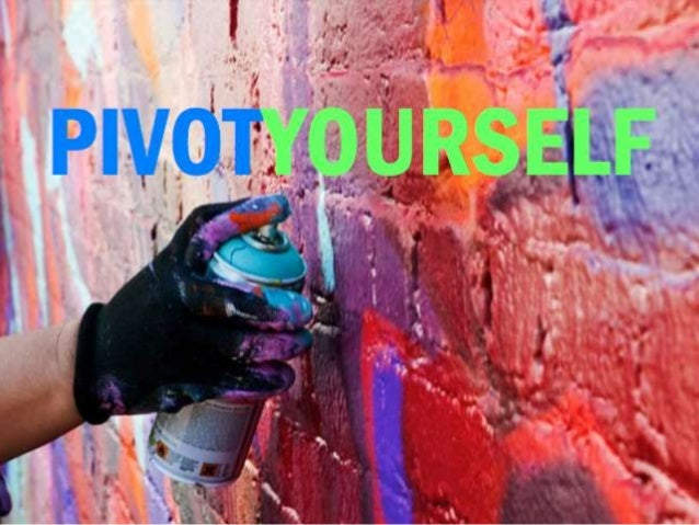 To achieve great success, many startups have to PIVOT away from their original idea. The same may be true for you.