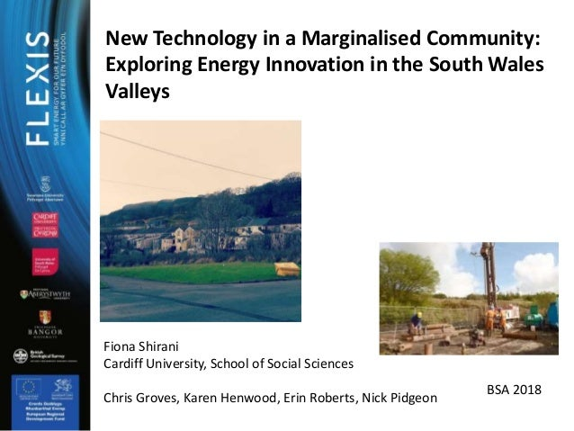 New Technology in a Marginalised Community: Exploring Energy Innovation in the South Wales Valleys Fiona Shirani Cardiff U...