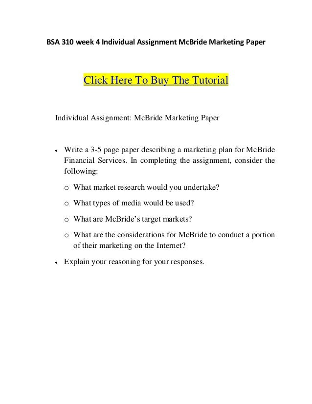 BSA 310 week 4 Individual Assignment McBride Marketing Paper          Click Here To Buy The Tutorial  Individual Assignmen...