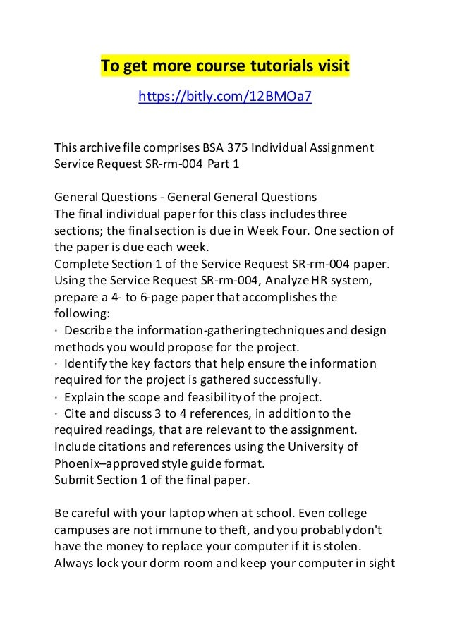 bsa 375 individual assignment service request Bsa 375 week 3 individual assignment service request sr-rm-004 part 2 (400 words) week 4 is testing a distinct phase of the project, or does it comes into play during other phases.
