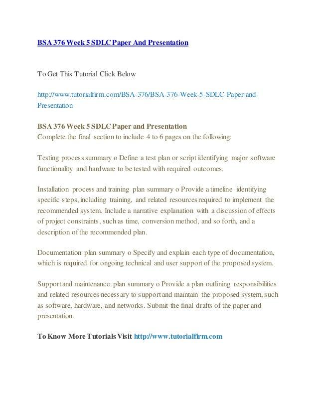 BSA 376 Week 5 SDLC Paper And Presentation To Get This Tutorial Click Below http://www.tutorialfirm.com/BSA-376/BSA-376-We...