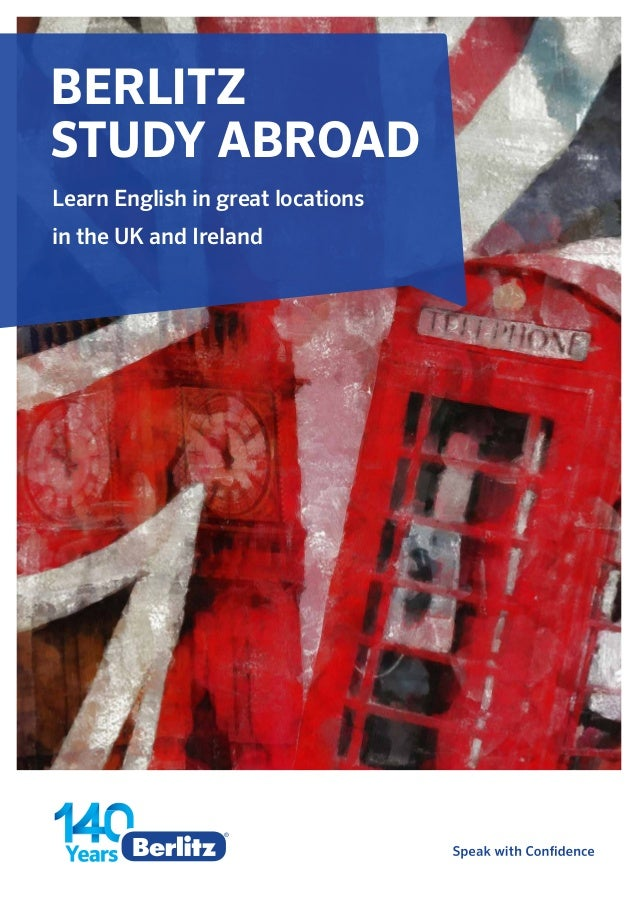 BERLITZ STUDY ABROAD Learn English in great locations in the UK and Ireland