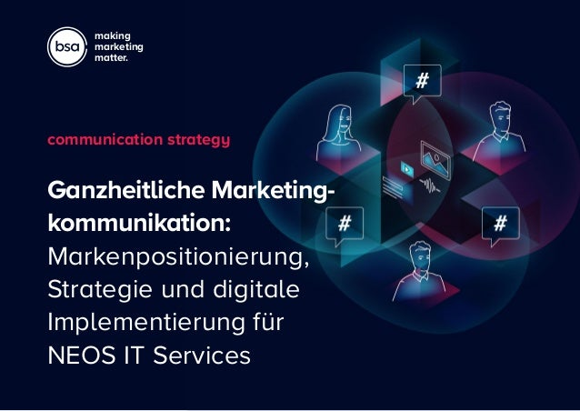 making marketing matter. Ganzheitliche Marketing- kommunikation: Markenpositionierung, Strategie und digitale Implementier...