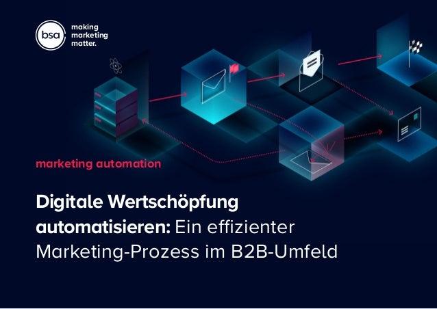 making marketing matter. Digitale Wertschöpfung automatisieren: Ein effizienter Marketing-Prozess im B2B-Umfeld marketing ...