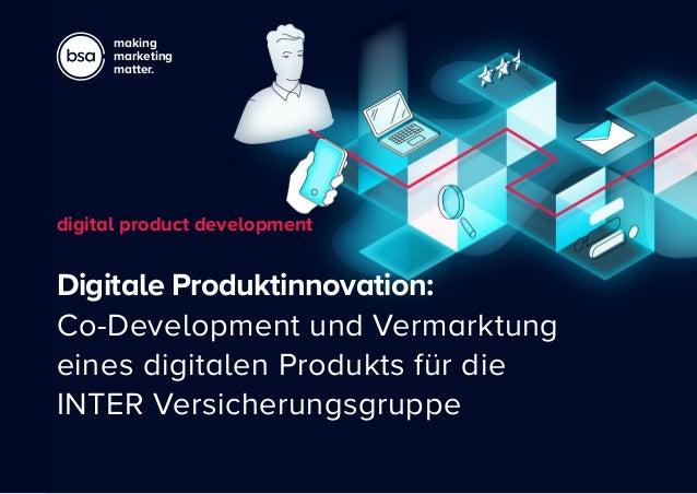 Digitale Produktinnovation: Co-Development und Vermarktung eines digitalen Produkts für die INTER Versicherungsgruppe digi...