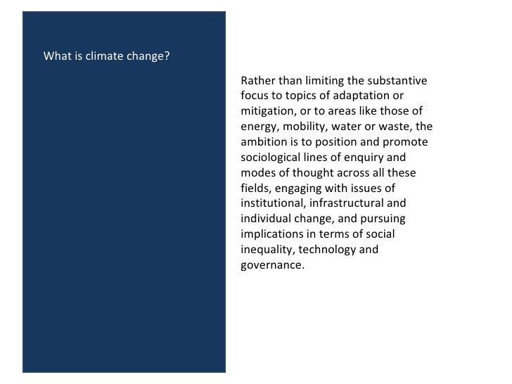 Rather than limiting the substantive focus to topics of adaptation or mitigation, or to areas like those of energy, mobili...