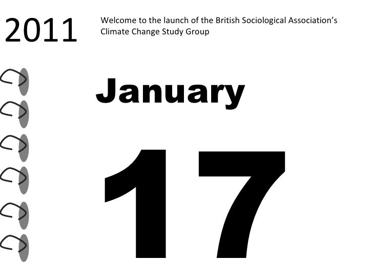 Welcome to the launch of the British Sociological Association's Climate Change Study Group  2011 January 17