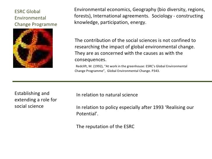 The contribution of the social sciences is not confined to researching the impact of global environmental change. They are...