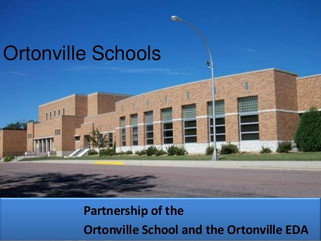 Ortonville Schools Partnership of the Ortonville School and the Ortonville EDA