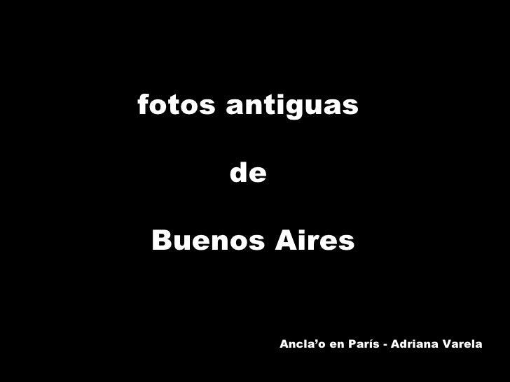 fotos antiguas  de  Buenos Aires Ancla'o en París - Adriana Varela