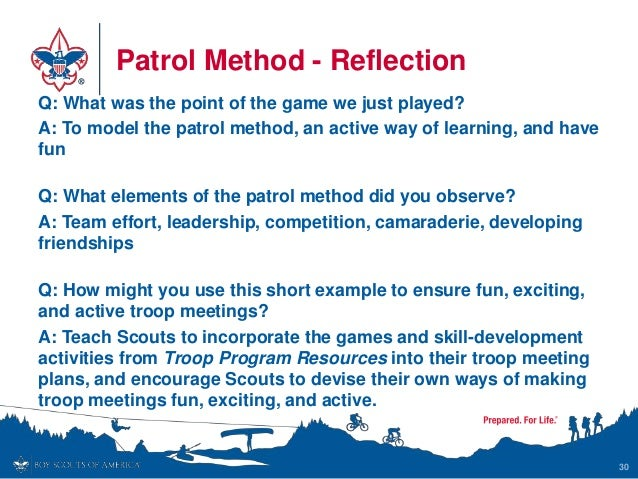 Patrol Method - Reflection Q: What was the point of the game we just played? A: To model the patrol method, an active way ...