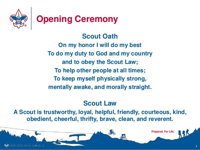 Opening Ceremony Scout Oath On my honor I will do my best To do my duty to God and my country and to obey the Scout Law; T...