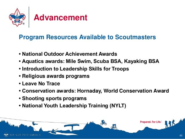 Advancement Program Resources Available to Scoutmasters • National Outdoor Achievement Awards • Aquatics awards: Mile Swim...