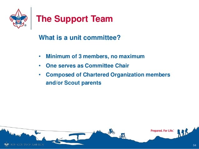 The Support Team What is a unit committee? • Minimum of 3 members, no maximum • One serves as Committee Chair • Composed o...