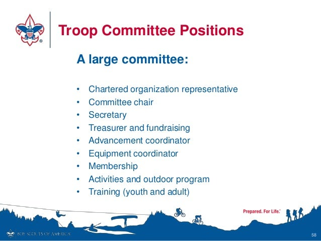 Troop Committee Positions A large committee: • Chartered organization representative • Committee chair • Secretary • Treas...