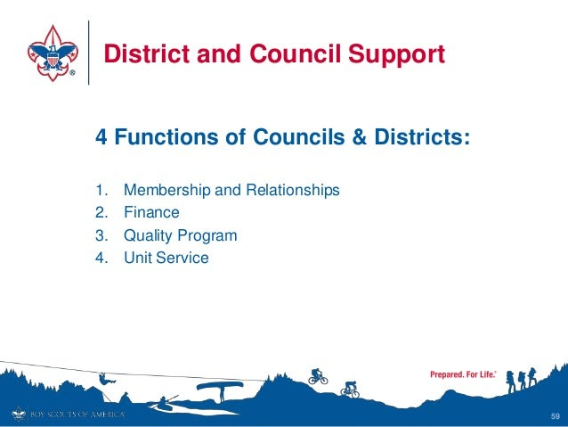 District and Council Support 4 Functions of Councils & Districts: 1. Membership and Relationships 2. Finance 3. Quality Pr...