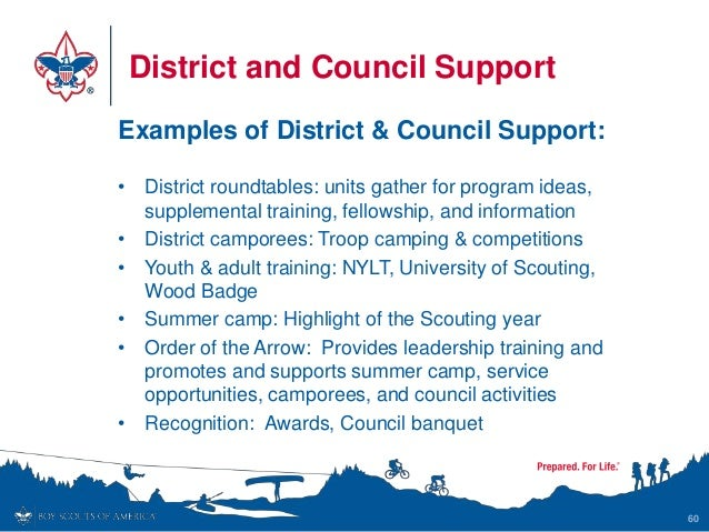 District and Council Support Examples of District & Council Support: • District roundtables: units gather for program idea...