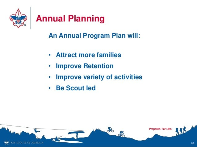 Annual Planning An Annual Program Plan will: • Attract more families • Improve Retention • Improve variety of activities •...