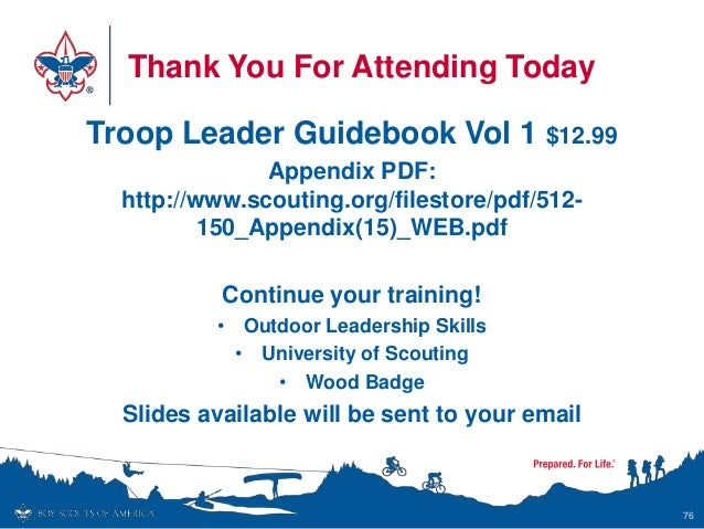 Thank You For Attending Today Troop Leader Guidebook Vol 1 $12.99 Appendix PDF: http://www.scouting.org/filestore/pdf/512-...