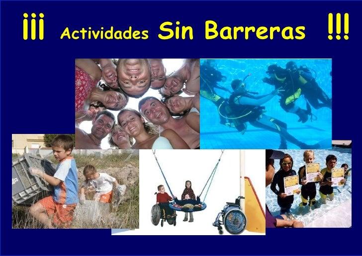 ¡¡¡  Actividades   Sin Barreras  !!!
