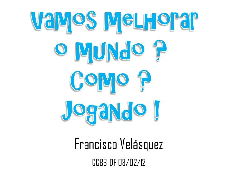 Francisco Velásquez   CCBB-DF 08/02/12