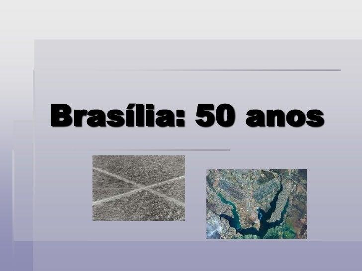 Brasília: 50 anos<br />