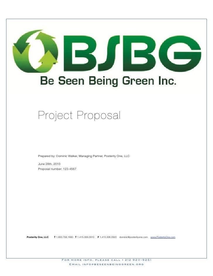 Project Proposal            Prepared by: Dominic Walker, Managing Partner, Posterity One, LLC           June 28th, 2010   ...