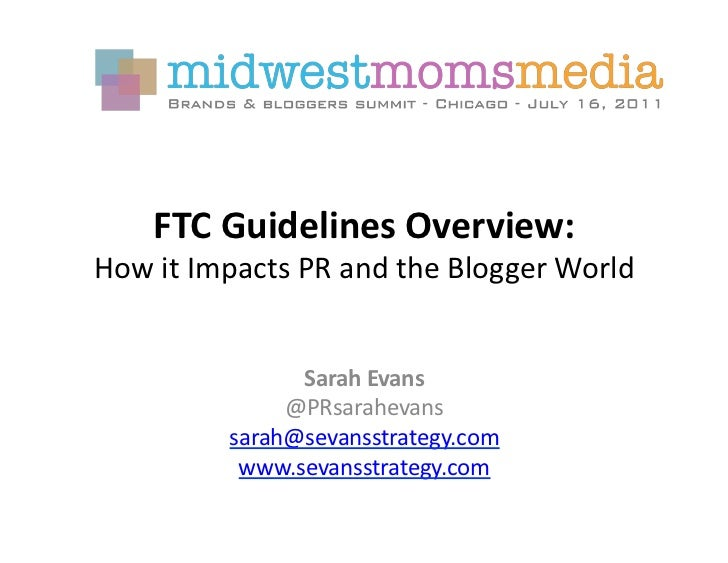 FTC Guidelines Overview:  How it Impacts PR and the Blogger World                      Sarah Eva...