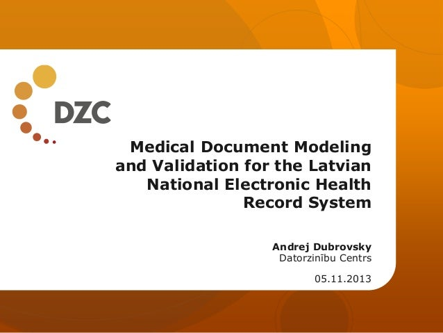 Medical Document Modeling and Validation for the Latvian National Electronic Health Record System Andrej Dubrovsky Datorzi...