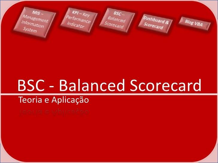 BSC - Balanced Scorecard Teoria e Aplicação