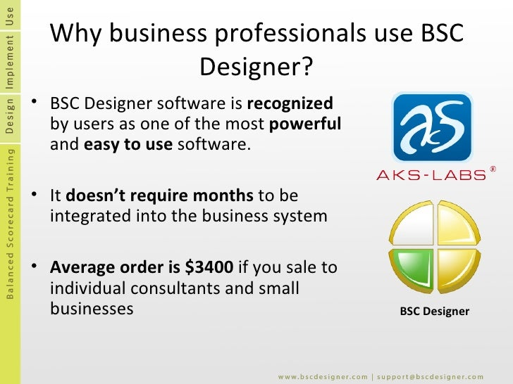 Why business professionals use BSC Designer? <ul><li>BSC Designer software is  recognized  by users as one of the most  po...