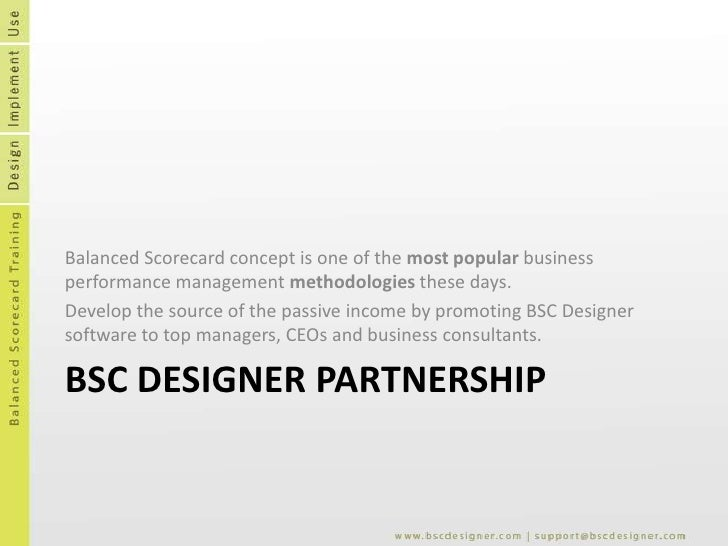 BSC Designer Partnership<br />Balanced Scorecard concept is one of the most popular business performance management method...