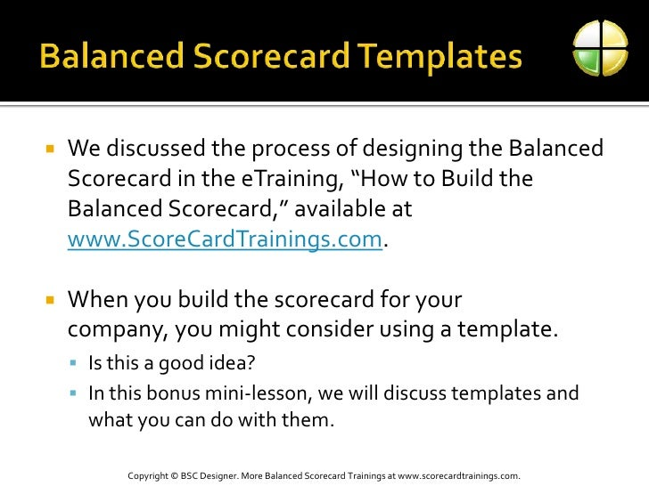 """Balanced Scorecard Templates<br />We discussed the process of designing the Balanced Scorecard in the eTraining, """"How to B..."""