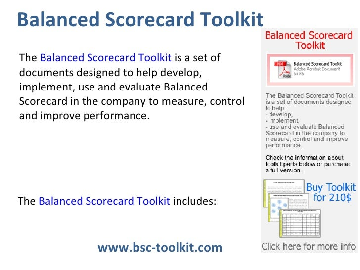 www.bsc-toolkit.com  Balanced Scorecard Toolkit The  Balanced Scorecard Toolkit  is a set of documents designed to help de...