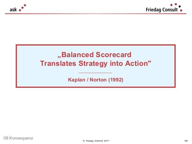 "© Friedag / Schmidt 2017 ""Balanced Scorecard Translates Strategy into Action"" ___________________ Kaplan / Norton (1992) 1..."