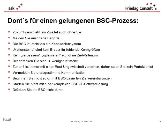 © Friedag / Schmidt 2017  Zukunft geschieht, im Zweifel auch ohne Sie  Meiden Sie unscharfe Begriffe  Die BSC ist mehr ...