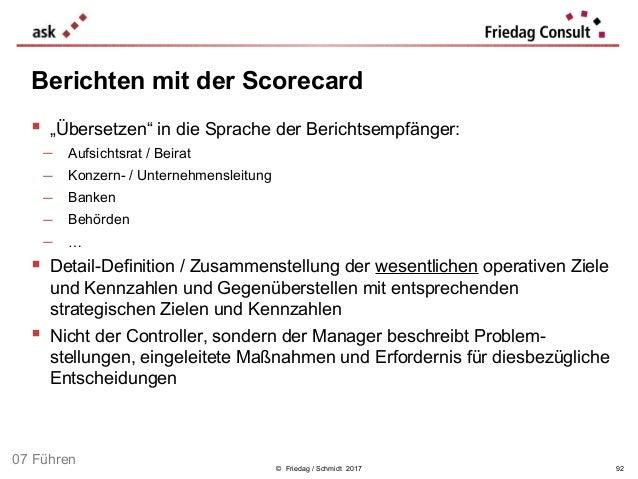 """© Friedag / Schmidt 2017 Berichten mit der Scorecard  """"Übersetzen"""" in die Sprache der Berichtsempfänger: − Aufsichtsrat /..."""