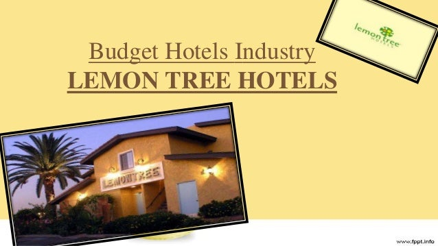 Budget Hotels Industry LEMON TREE HOTELS