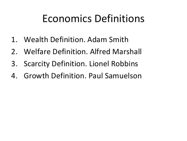 """definitions of economics by adam smith and alfred marshall essay This essay is an effort to build an operational definition of labor and serv-  alfred  marshall in his principles defined economics as: ''    a study of mankind in the   """"division of labour"""" as in adam smith (steiner 1957: 114-115) ' """"labour"""" as."""